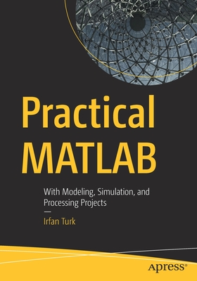 Practical MATLAB: With Modeling, Simulation, and Processing Projects (Paperback)-cover