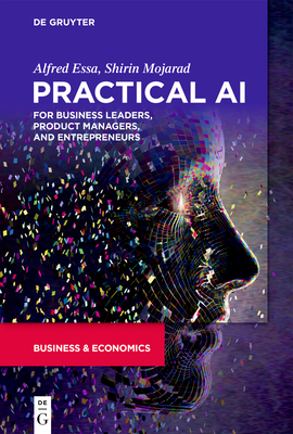 Practical AI for Business Leaders, Product Managers, and Entrepreneurs-cover