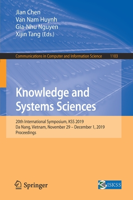 Knowledge and Systems Sciences: 20th International Symposium, Kss 2019, Da Nang, Vietnam, November 29 - December 1, 2019, Proceedings-cover