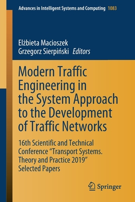 "Modern Traffic Engineering in the System Approach to the Development of Traffic Networks: 16th Scientific and Technical Conference ""transport Systems.-cover"