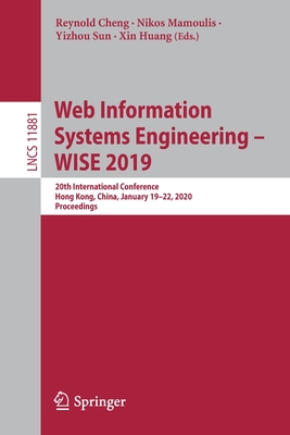 Web Information Systems Engineering - Wise 2019: 20th International Conference, Hong Kong, China, November 26-30, 2019, Proceedings-cover