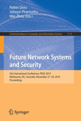 Future Network Systems and Security: 5th International Conference, Fnss 2019, Melbourne, Vic, Australia, November 27-29, 2019, Proceedings-cover