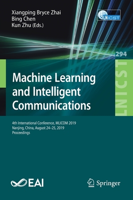 Machine Learning and Intelligent Communications: 4th International Conference, Mlicom 2019, Nanjing, China, August 24-25, 2019, Proceedings-cover