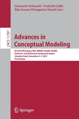 Advances in Conceptual Modeling: Er 2019 Workshops Fair, Mreba, Emper, Mobid, Ontocom, and Er Doctoral Symposium Papers, Salvador, Brazil, November 4--cover