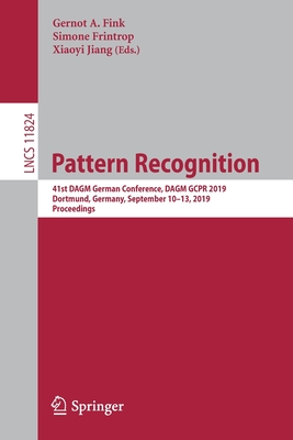 Pattern Recognition: 41st Dagm German Conference, Dagm Gcpr 2019, Dortmund, Germany, September 10-13, 2019, Proceedings-cover