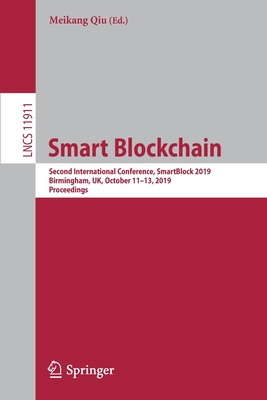 Smart Blockchain: Second International Conference, Smartblock 2019, Birmingham, Uk, October 11-13, 2019, Proceedings