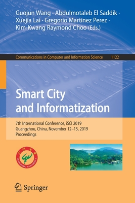 Smart City and Informatization: 7th International Conference, Isci 2019, Guangzhou, China, November 12-15, 2019, Proceedings-cover