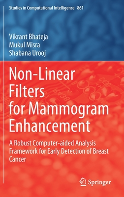 Non-Linear Filters for Mammogram Enhancement: A Robust Computer-Aided Analysis Framework for Early Detection of Breast Cancer-cover