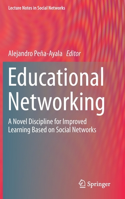 Educational Networking: A Novel Discipline for Improved Learning Based on Social Networks-cover