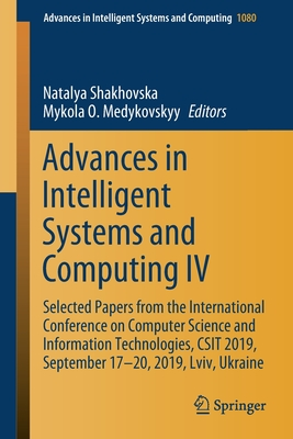 Advances in Intelligent Systems and Computing IV: Selected Papers from the International Conference on Computer Science and Information Technologies,-cover