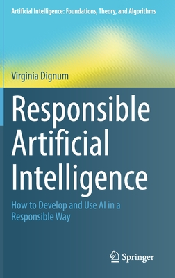 Responsible Artificial Intelligence: How to Develop and Use AI in a Responsible Way-cover