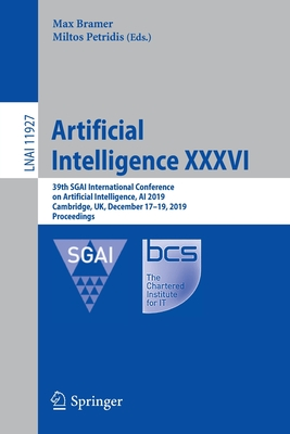 Artificial Intelligence XXXVI: 39th Sgai International Conference on Artificial Intelligence, AI 2019, Cambridge, Uk, December 17-19, 2019, Proceedin-cover