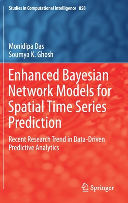 Enhanced Bayesian Network Models for Spatial Time Series Prediction: Recent Research Trend in Data-Driven Predictive Analytics-cover