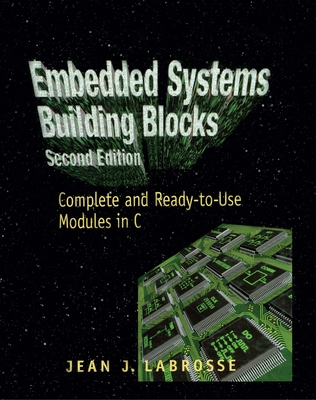 Embedded Systems Building Blocks: Complete and Ready-To-Use Modules in C-cover