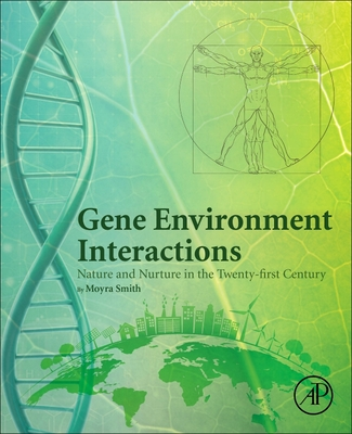 Gene Environment Interactions: Nature and Nurture in the Twenty-First Century-cover