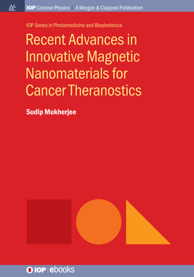 Recent Advances in Innovative Magnetic Nanomaterials for Cancer Theranostics-cover