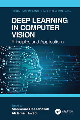 Deep Learning in Computer Vision: Principles and Applications-cover