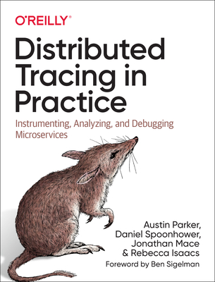 Distributed Tracing in Practice: Instrumenting, Analyzing, and Debugging Microservices-cover