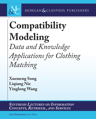 Compatibility Modeling: Data and Knowledge Applications for Clothing Matching-cover