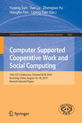 Computer Supported Cooperative Work and Social Computing: 14th Ccf Conference, Chinesecscw 2019, Kunming, China, August 16-18, 2019, Revised Selected-cover