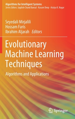 Evolutionary Machine Learning Techniques: Algorithms and Applications-cover
