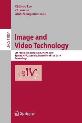 Image and Video Technology: 9th Pacific-Rim Symposium, Psivt 2019, Sydney, Nsw, Australia, November 18-22, 2019, Proceedings-cover