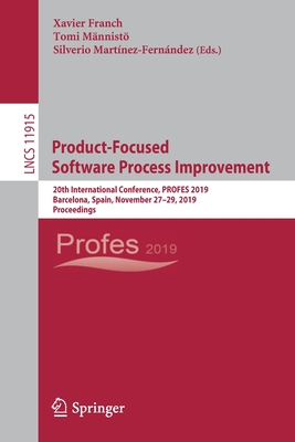 Product-Focused Software Process Improvement: 20th International Conference, Profes 2019, Barcelona, Spain, November 27-29, 2019, Proceedings-cover