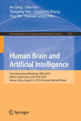 Human Brain and Artificial Intelligence: First International Workshop, Hbai 2019, Held in Conjunction with Ijcai 2019, Macao, China, August 12, 2019,-cover