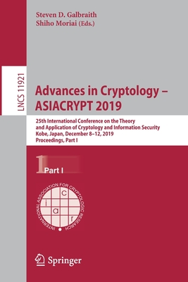 Advances in Cryptology - Asiacrypt 2019: 25th International Conference on the Theory and Application of Cryptology and Information Security, Kobe, Jap-cover