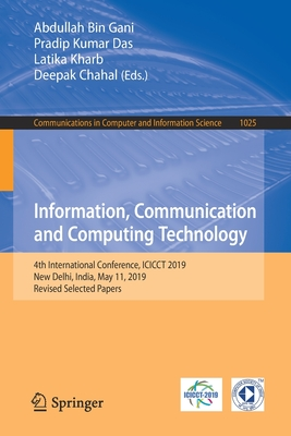 Information, Communication and Computing Technology: 4th International Conference, Icicct 2019, New Delhi, India, May 11, 2019, Revised Selected Paper-cover