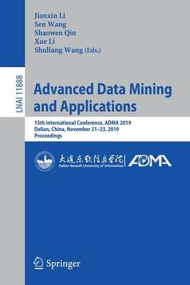 Advanced Data Mining and Applications: 15th International Conference, Adma 2019, Dalian, China, November 21-23, 2019, Proceedings-cover