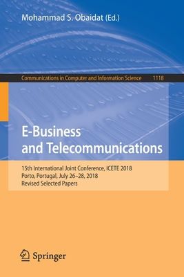 E-Business and Telecommunications: 15th International Joint Conference, Icete 2018, Porto, Portugal, July 26-28, 2018, Revised Selected Papers-cover