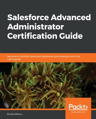 Salesforce Advanced Administrator Certification Guide-cover