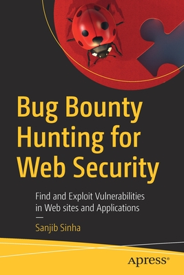Bug Bounty Hunting for Web Security: Find and Exploit Vulnerabilities in Web Sites and Applications-cover