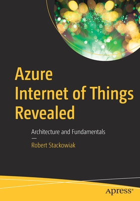Azure Internet of Things Revealed: Architecture and Fundamentals-cover