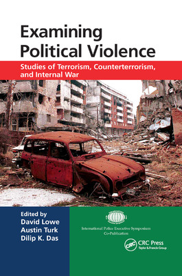 Examining Political Violence: Studies of Terrorism, Counterterrorism, and Internal War-cover