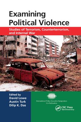 Examining Political Violence: Studies of Terrorism, Counterterrorism, and Internal War-cover