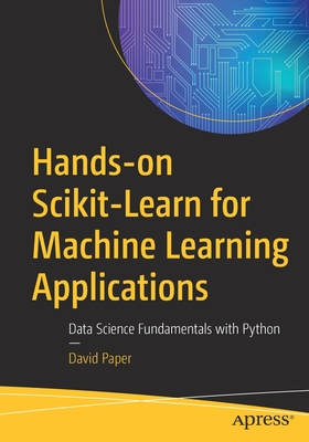Hands-On Scikit-Learn for Machine Learning Applications: Data Science Fundamentals with Python-cover