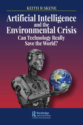 Artificial Intelligence and the Environmental Crisis: Can Technology Really Save the World?-cover