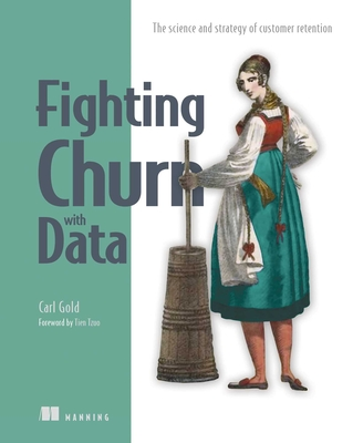 Fighting Churn with Data: The Science and Strategy of Customer Retention-cover
