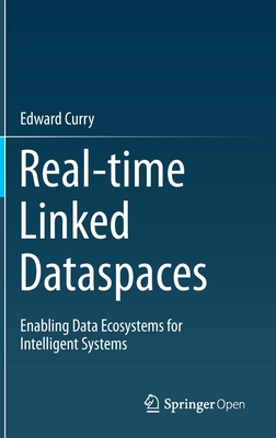 Real-Time Linked Dataspaces: Enabling Data Ecosystems for Intelligent Systems-cover