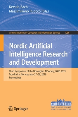 Nordic Artificial Intelligence Research and Development: Third Symposium of the Norwegian AI Society, Nais 2019, Trondheim, Norway, May 27-28, 2019, P-cover