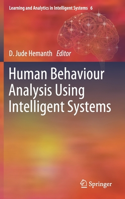 Human Behaviour Analysis Using Intelligent Systems