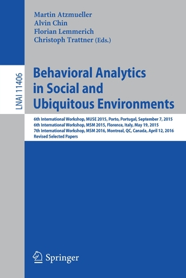 Behavioral Analytics in Social and Ubiquitous Environments: 6th International Workshop on Mining Ubiquitous and Social Environments, Muse 2015, Porto,-cover