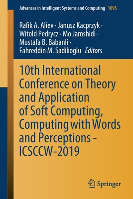 10th International Conference on Theory and Application of Soft Computing, Computing with Words and Perceptions - Icsccw-2019-cover