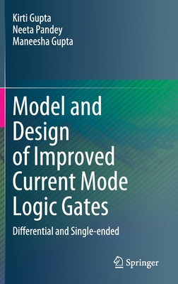 Model and Design of Improved Current Mode Logic Gates: Differential and Single-Ended-cover