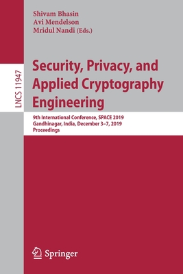Security, Privacy, and Applied Cryptography Engineering: 9th International Conference, Space 2019, Gandhinagar, India, December 3-7, 2019, Proceedings-cover