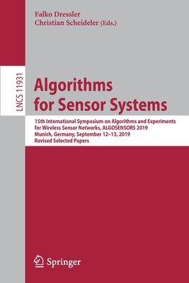 Algorithms for Sensor Systems: 15th International Symposium on Algorithms and Experiments for Wireless Sensor Networks, Algosensors 2019, Munich, Ger