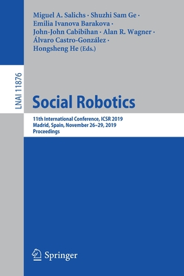 Social Robotics: 11th International Conference, Icsr 2019, Madrid, Spain, November 26-29, 2019, Proceedings-cover