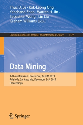 Data Mining: 17th Australasian Conference, Ausdm 2019, Adelaide, Sa, Australia, December 2-5, 2019, Proceedings-cover